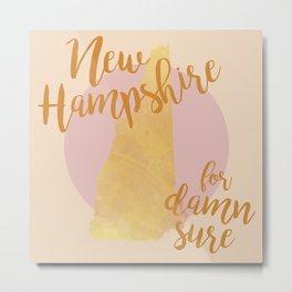 New Hampshire for Damn Sure Metal Print