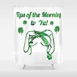 Tips of the Mornin to Ya! Shower Curtain