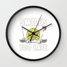 When the DM Smiles It's Already Too Late Wall Clock