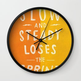 slow and steady loses the sprint Wall Clock