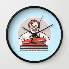 IF THEY TAKE MY STAPLER I SET THE BUILDING ON FIRE Wall Clock
