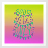 good vibes only Art Prints featuring Good Vibes Only  by Vasare Nar