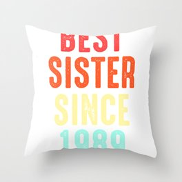 Sister Gift Best Since 1989 Sibling Sis Present Throw Pillow