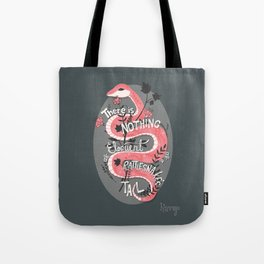 There is nothing as eloquent as a rattlesnake's tail, inspirational quote Tote Bag