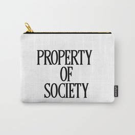 Property Of Society Carry-All Pouch