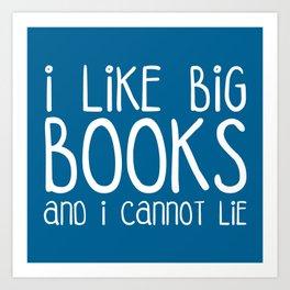 I Like Big Books Funny Quote Art Print