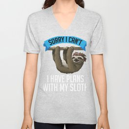 Sloth Fun Sorry I can't I have Plans with My Sloth Unisex V-Neck