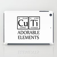 periodic table iPad Cases featuring CUTI Adorable Elements Periodic Table by raineon