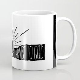 From dawn to dusk lift up praise to God Coffee Mug