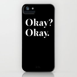 Okay? Okay. White typography.  iPhone Case
