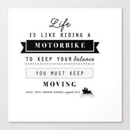 Motorbike - Life is like riding ... Canvas Print