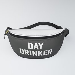 Day Drinker Funny Quote Fanny Pack