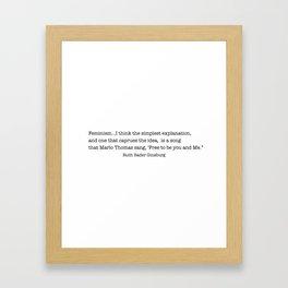 Feminism... I think the simplest explanation. -Ruth Bader Ginsburg Framed Art Print