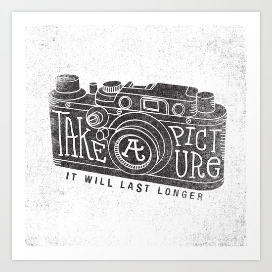 TAKE A PICTURE Art Print