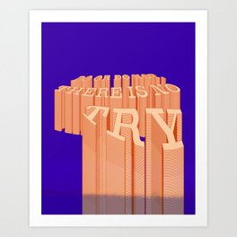 DO OR DO NOT, THERE IS NO 'TRY' Art Print