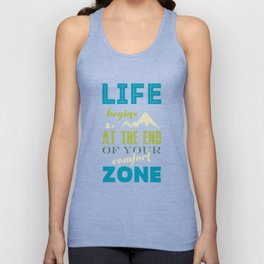 Life begins at the end of your comfort zone. Unisex Tank Top