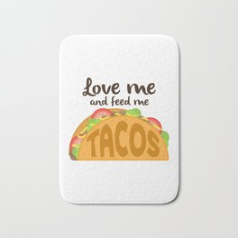 Love Me and Feed Me Tacos Bath Mat