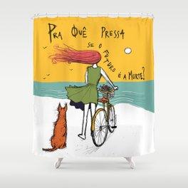 """Pra quê pressa, se o futuro é a morte? (""""why rush if death is ahead?"""") Shower Curtain"""