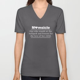 momsicle  one who stands at the ballpark and freezes for the love of her child mom t-shirts Unisex V-Neck