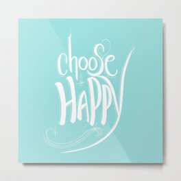 Choose Happy (Limpet Shell) Metal Print