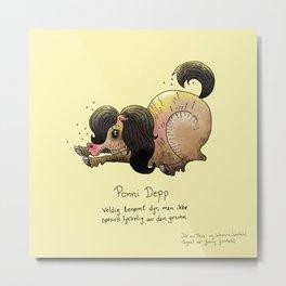 Triste dyr: Ponni Depp Metal Print
