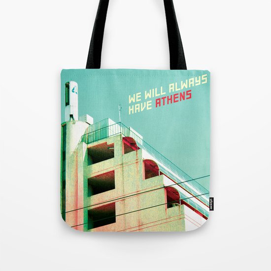We Will Always Have Athens Tote Bag