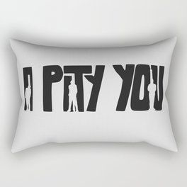 I Pity You -Paths of Glory Rectangular Pillow
