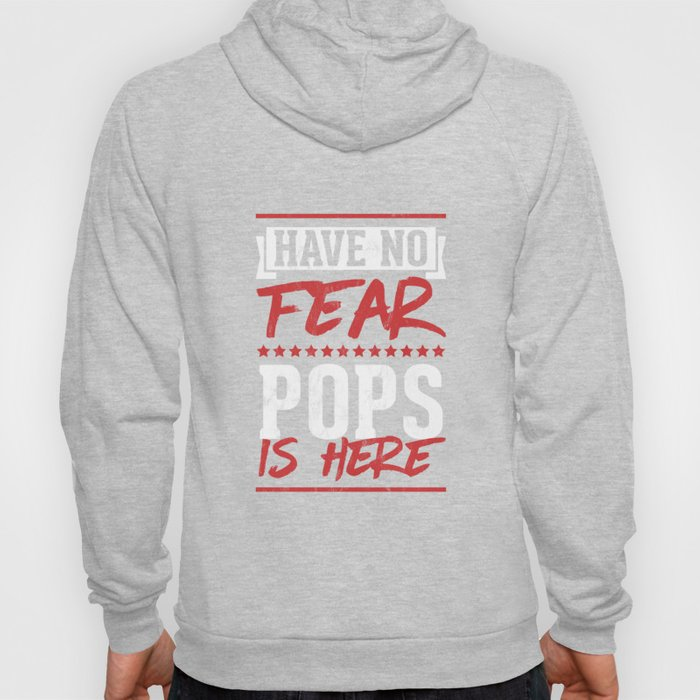 Have No Fear Pops Is Here Tshirt Father's Day For Men Dad Hoody