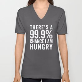 I Am Hungry Funny Quote Unisex V-Neck