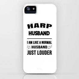 Harp Husband Like A Normal Husband Just Louder iPhone Case