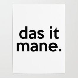 das it mane. Poster