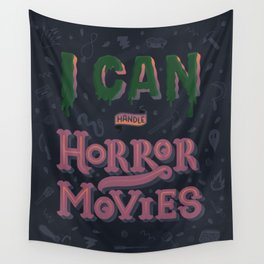 I can handle Horror Movies Wall Tapestry