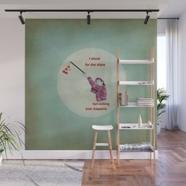 i shoot for the stars but nothing ever happens Wall Mural