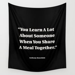You Learn A Lot About Someone When You Share A Meal Together Wall Tapestry