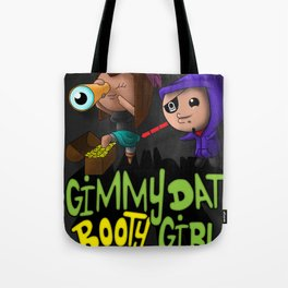 GIMMY DAT BOOTY GIRL! Tote Bag