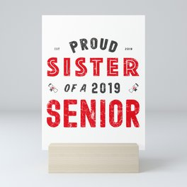 Proud Sister Of A 2019 Senior, Graduation 2019 Mini Art Print