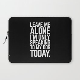 Speaking To My Dog Funny Quote Laptop Sleeve