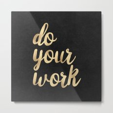 Do Your Work Text - Gold Typography Quote Metal Print
