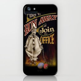 Run Away and Join the Office iPhone Case