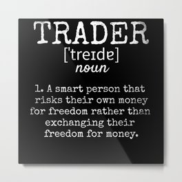 Trader Definition Trading Smart Person Funny Metal Print