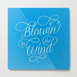 Blowin' In The Wind Metal Print