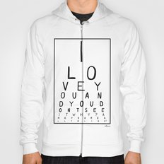 I love you and you dont see it Hoody