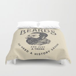 If You Think Beards are Just a Trend You Need a History Lesson Duvet Cover