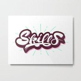 Skills Metal Print