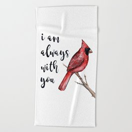 I Am Always With You, Cardinal Beach Towel