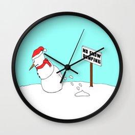 No Snow Dumping Wall Clock