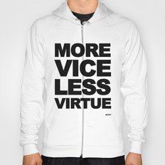 MORE VICE LESS VIRTUE Hoody