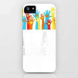 all are welcome here immigrant rights diversity present zip tee iPhone Case