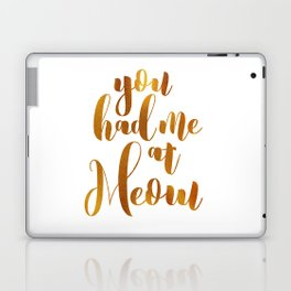 You had me at Meow - GOLD Laptop & iPad Skin