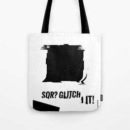 SQR? GLITCH IT! 3 Tote Bag